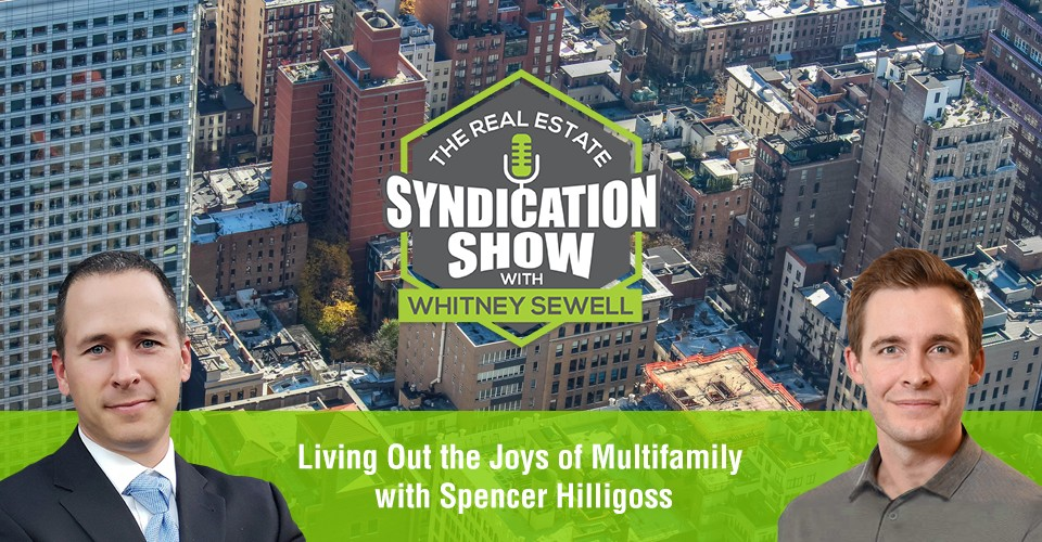 WS357: Living Out the Joys of Multifamily with Spencer Hilligoss