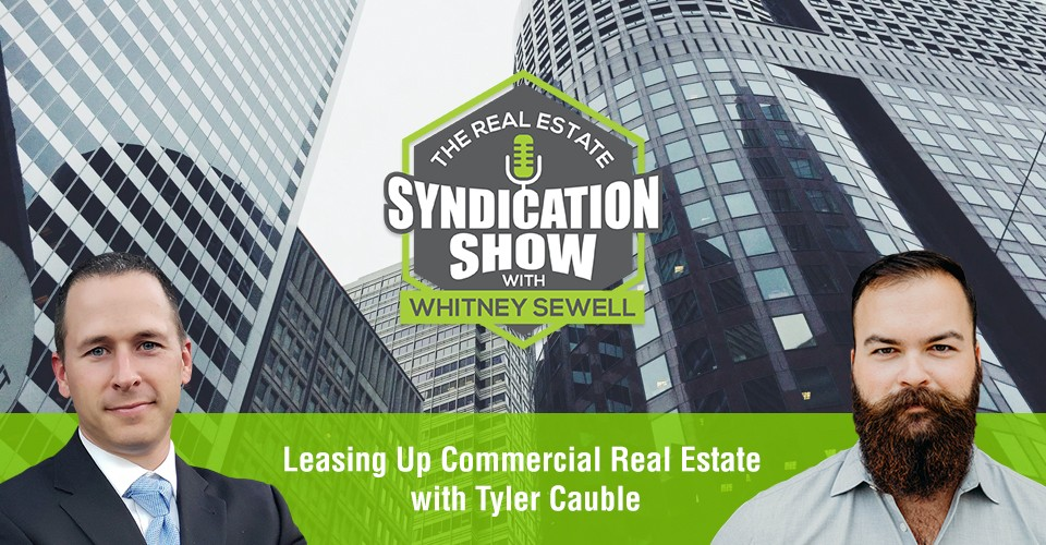 WS358: Leasing Up Commercial Real Estate with Tyler Cauble