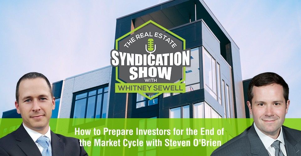 WS366: How to Prepare Investors for the End of the Market Cycle with Steven O'Brien