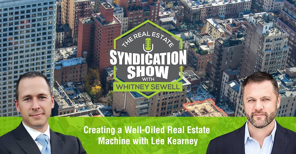 WS367: Creating a Well-Oiled Real Estate Machine with Lee Kearney