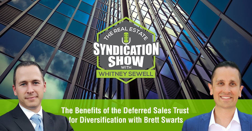 WS370: The Benefits of the Deferred Sales Trust for Diversification with Brett Swarts