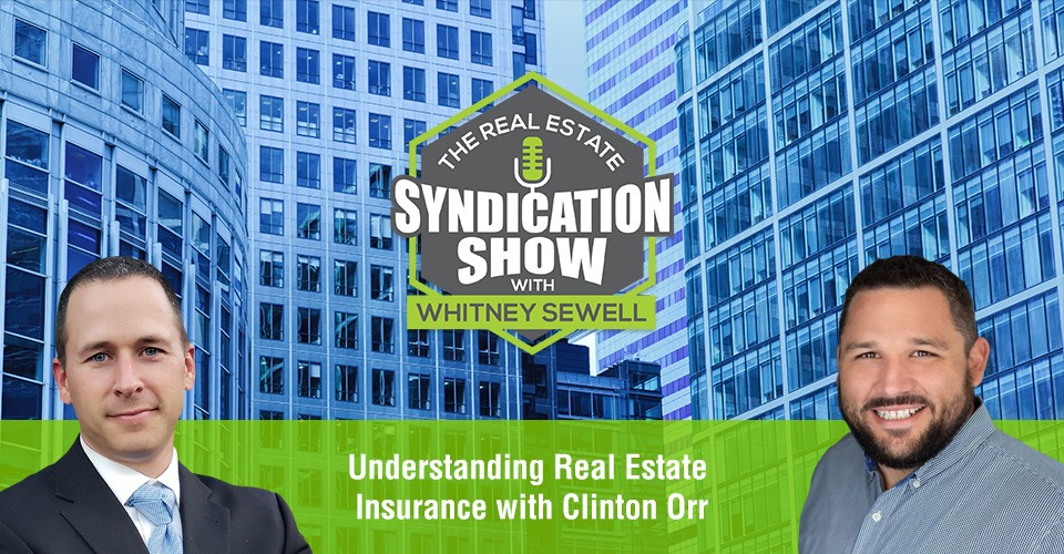 WS381: Understanding Real Estate Insurance with Clinton Orr