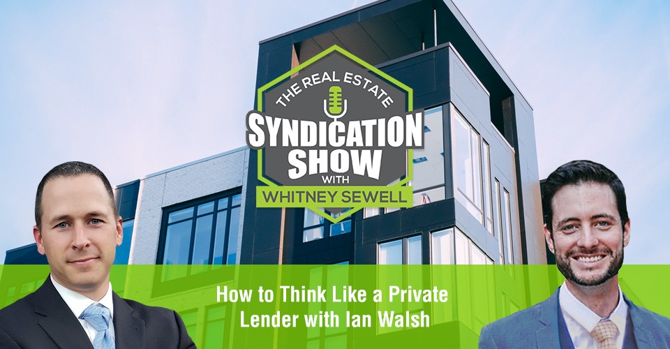 WS396: How to Think Like a Private Lender with Ian Walsh