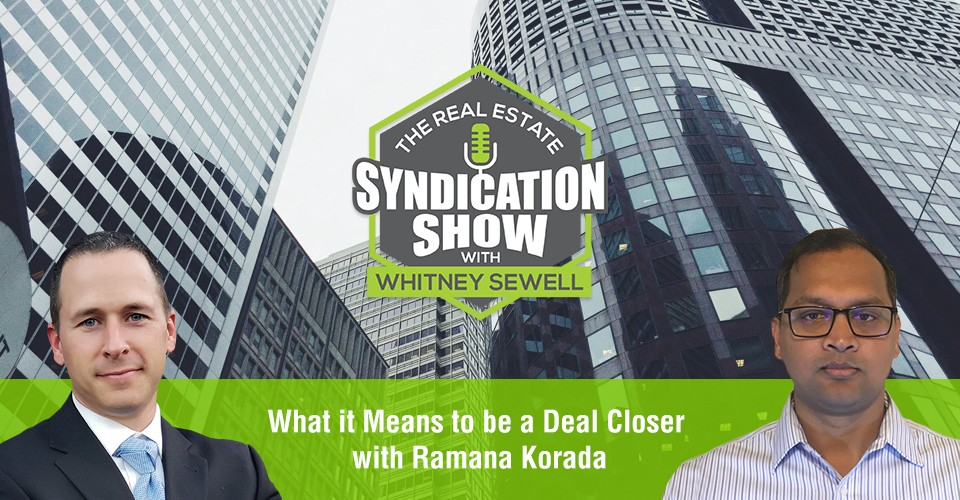 WS398: What it Means to be a Deal Closer with Ramana Korada