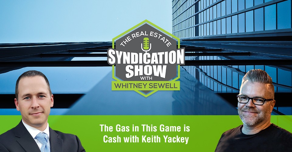 WS403: The Gas in This Game is Cash with Keith Yackey