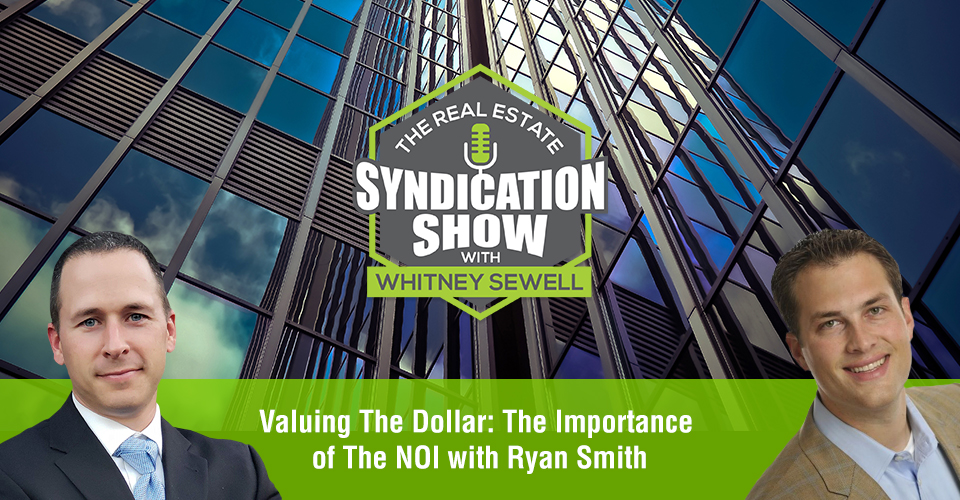 WS410: Valuing The Dollar: The Importance of The NOI with Ryan Smith
