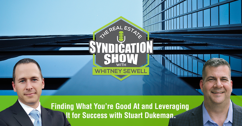 WS413: Finding What You're Good At and Leveraging It for Success with Stuart Dukeman