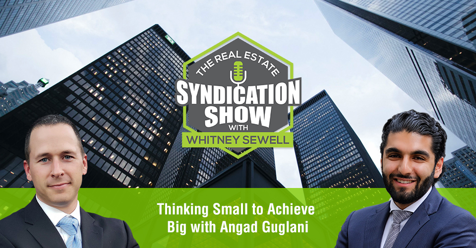 WS415: Thinking Small to Achieve Big with Angad Guglani