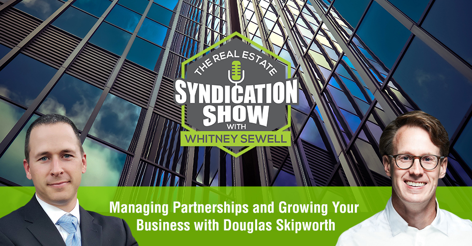 WS430: Managing Partnerships and Growing Your Business with Douglas Skipworth