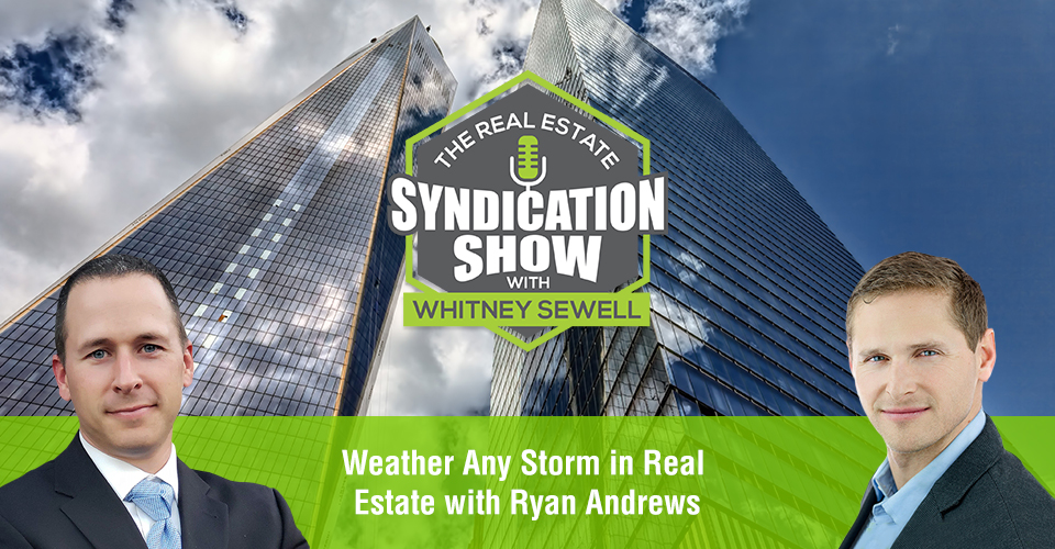 WS432: Weather Any Storm in Real Estate with Ryan Andrews