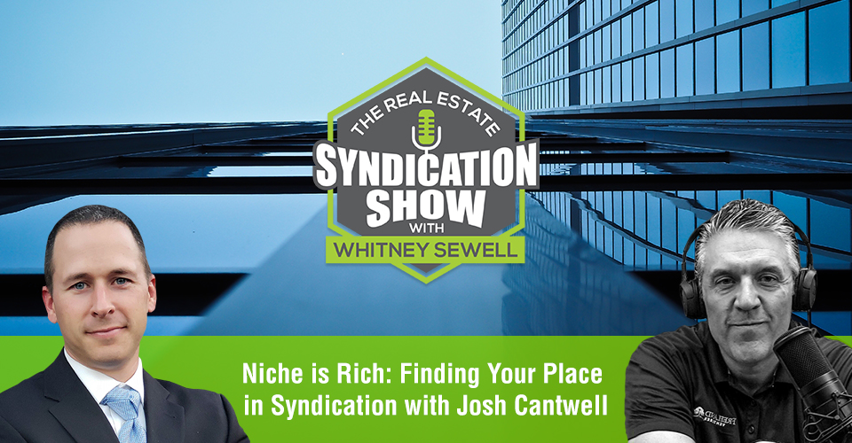 WS433: Niche is Rich: Finding Your Place in Syndication with Josh Cantwell
