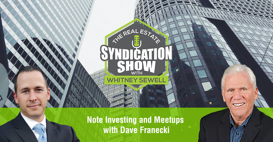 WS438: Note Investing and Meetups with Dave Franecki