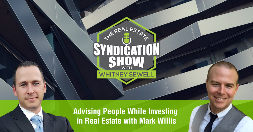 WS439: Advising People While Investing in Real Estate with Mark Willis