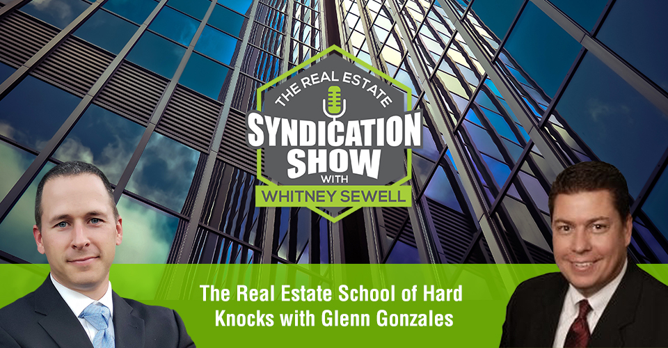 WS440: The Real Estate School of Hard Knocks with Glenn Gonzales