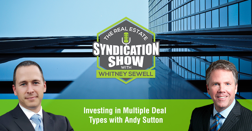 WS443: Investing in Multiple Deal Types with Andy Sutton