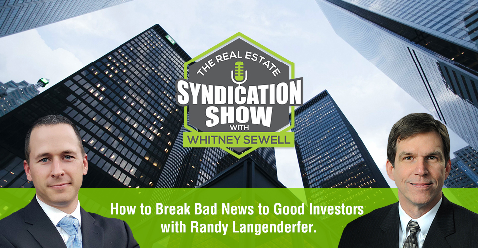 WS445: How to Break Bad News to Good Investors with Randy Langenderfer