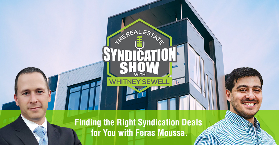 WS446: Finding the Right Syndication Deals for You with Feras Moussa