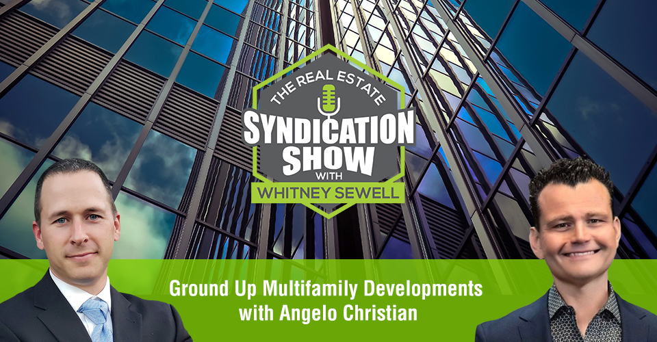 WS450: Ground Up Multifamily Developments with Angelo Christian