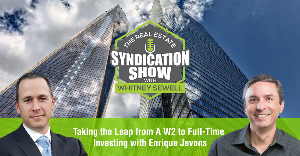 WS452: Taking the Leap from A W2 to Full-Time Investing with Enrique Jevons