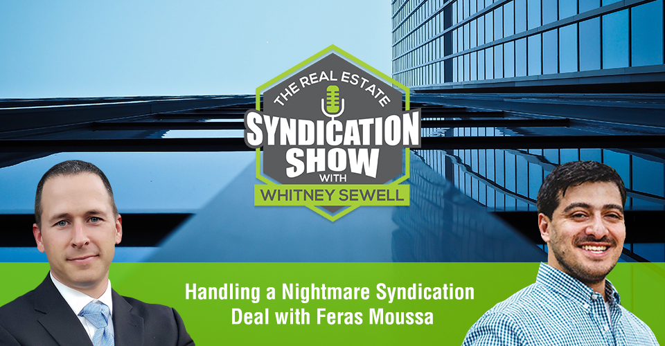 WS453: Handling a Nightmare Syndication Deal with Feras Moussa