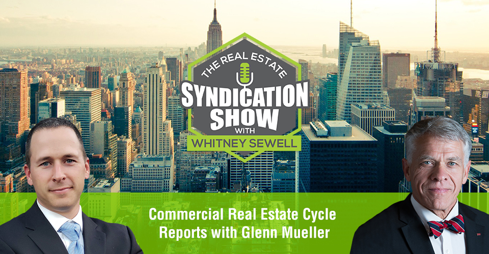 WS454: Commercial Real Estate Cycle Reports with Glenn Mueller