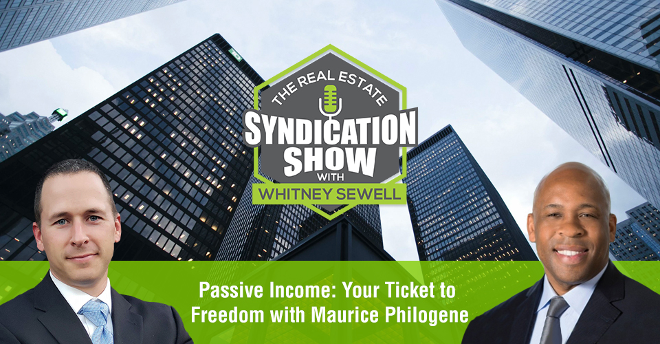 WS455: Passive Income: Your Ticket to Freedom with Maurice Philogene